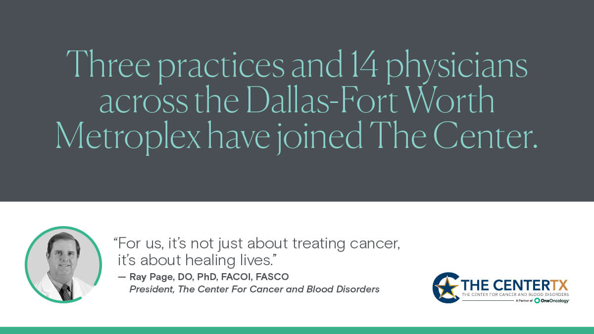 Three practices and 14 physicians across the Dallas-Fort Worth Metroplex have joined The Center